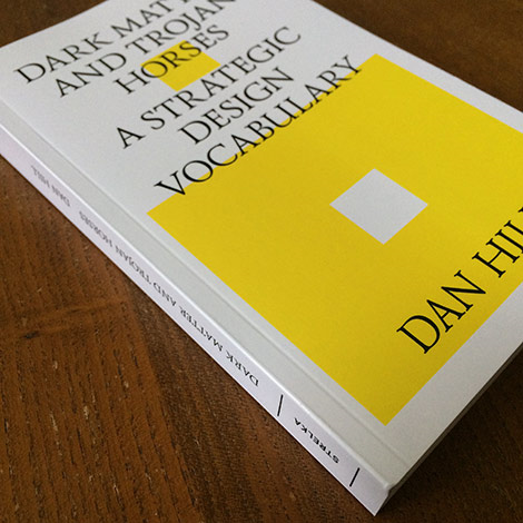 Print-on-demand version of 'Dark Matter and Trojan Horses: A Strategic Design Vocabulary''