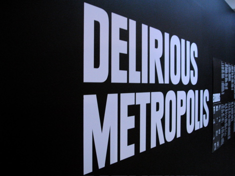 Delirious Metropolis display